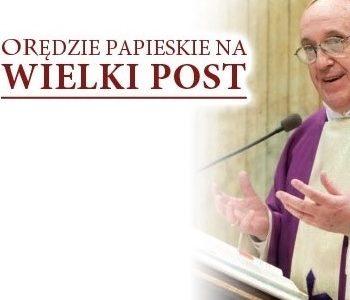 Orędzie papieskie na Wielki Post